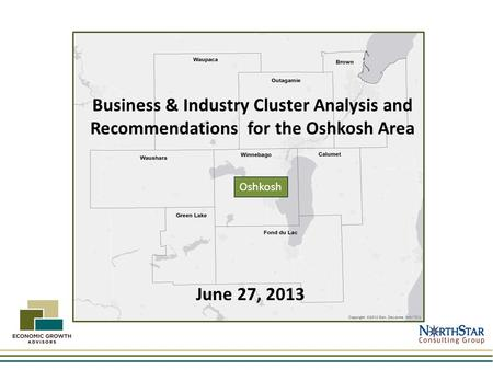 Collar Counties Business & Industry Cluster Analysis and Recommendations for the Oshkosh Area June 27, 2013 Oshkosh.
