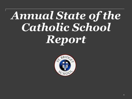 Annual State of the Catholic School Report 1. Rev. Robert P. Ricciardi, Pastor Mrs. Margaret Whalen, Principal Mrs. Judith Rowinski, Asst. Principal Mr.