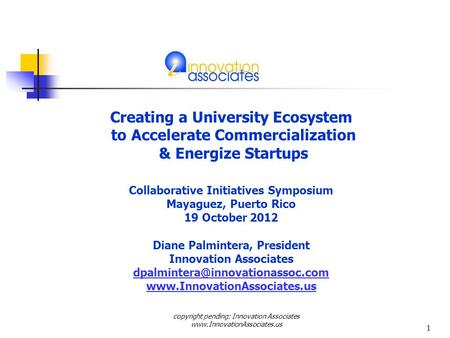 Creating a University Ecosystem to Accelerate Commercialization & Energize Startups Collaborative Initiatives Symposium Mayaguez, Puerto Rico 19 October.