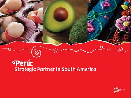 Peru on todays world stage Coherent and responsible macroeconomic policies Coherent and responsible macroeconomic policies Making the most of trade liberalization.