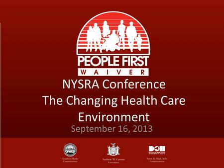 NYSRA Conference The Changing Health Care Environment September 16, 2013.