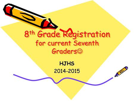 8 th Grade Registration for current Seventh Graders 8 th Grade Registration for current Seventh Graders 8th Grade Registration for current Seventh Graders.