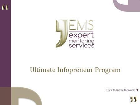 Ultimate Infopreneur Program Click to move forward.