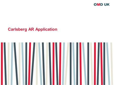 Carlsberg AR Application. WHAT EXACTLY IS AR ? 1) AR combines the real world with the virtual world 2) AR is interactive and in real-time 3) AR is registered.