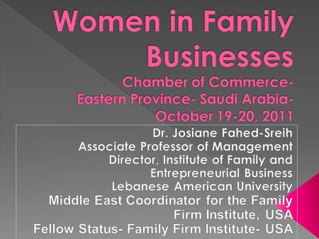 Women in Business in general- The Diversity Issue Women on Boards of Directors Women as owners in their Family Businesses Challenges of Family Businesses-