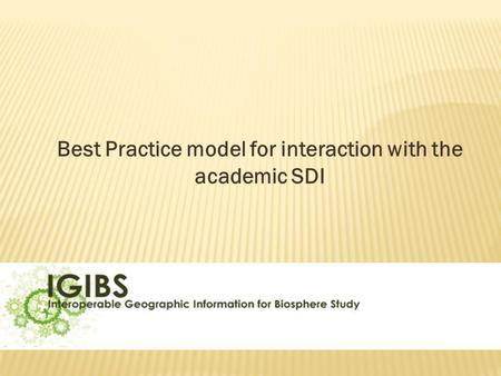 Best Practice model for interaction with the academic SDI.