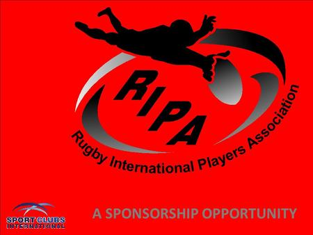 A SPONSORSHIP OPPORTUNITY. CONFIDENTIAL RIPA is a borderless social club for amateur rugby players, ex-players and fans.