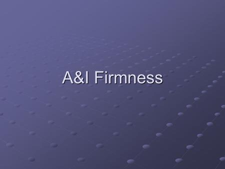 A&I Firmness. Vision Assistance in foreign trade markets development and diversification.