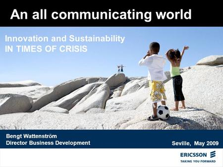 Slide title In CAPITALS 50 pt Slide subtitle 32 pt An all communicating world Bengt Wattenström Director Business Development Innovation and Sustainability.