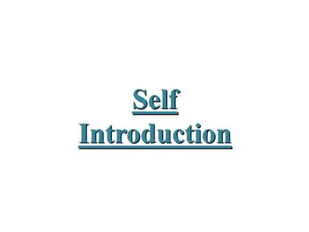 Self Introduction.