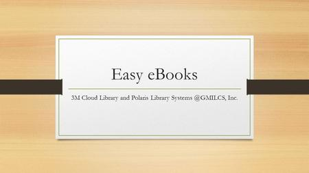 Easy eBooks 3M Cloud Library and Polaris Library Inc.