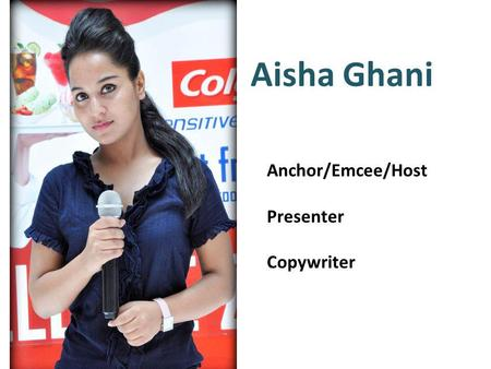 Aisha Ghani Anchor/Emcee/Host Presenter Copywriter.
