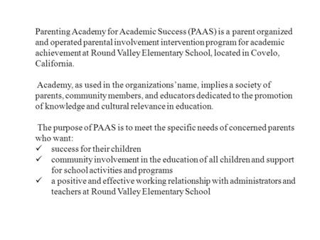 Parenting Academy for Academic Success (PAAS) is a parent organized and operated parental involvement intervention program for academic achievement at.