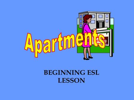 BEGINNING ESL LESSON. Cities have houses, apartments, office buildings, stores, and streets.