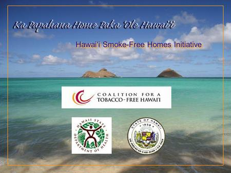 Hawai'i Smoke-Free Homes Initiative
