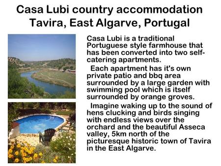 Casa Lubi country accommodation Tavira, East Algarve, Portugal Casa Lubi is a traditional Portuguese style farmhouse that has been converted into two self-