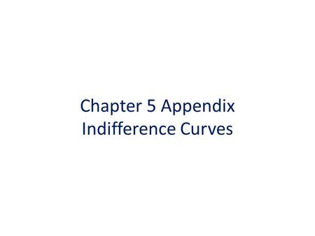 Chapter 5 Appendix Indifference Curves. Problem 1 Suppose a consumers income is M=$1,200 per month, all of which he spends on some combination of rent.