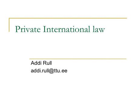 Private International law Addi Rull