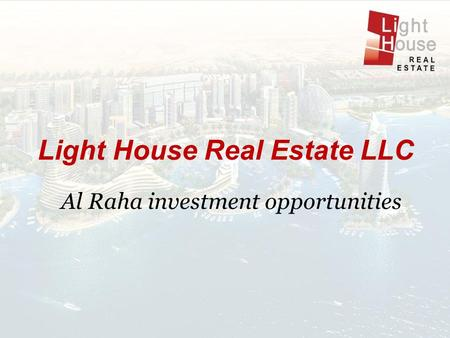 Light House Real Estate LLC Al Raha investment opportunities.