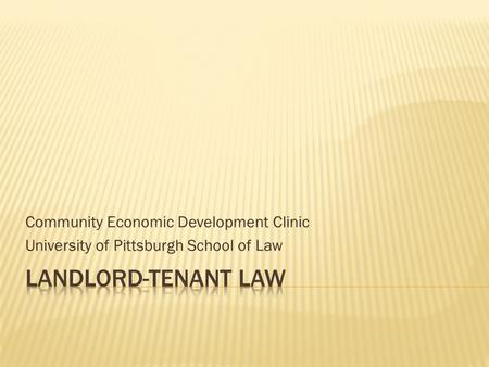 Community Economic Development Clinic University of Pittsburgh School of Law.