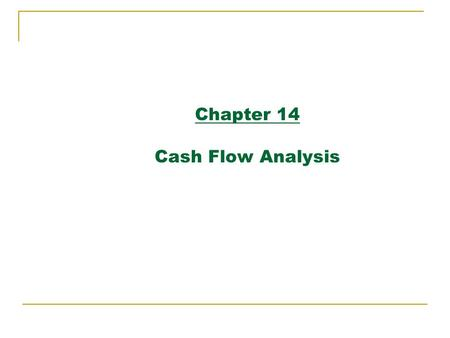 Chapter 14 Cash Flow Analysis. Major Topics How to develop a multiyear proforma that estimates cash flows from real estate investment How to estimate.