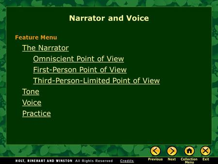 The Narrator Omniscient Point of View First-Person Point of View Third-Person-Limited Point of View Tone Voice Practice Narrator and Voice Feature Menu.