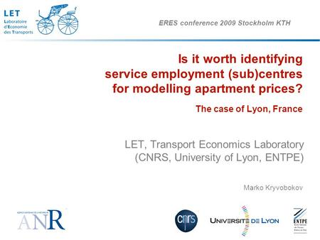 Is it worth identifying service employment (sub)centres for modelling apartment prices? The case of Lyon, France LET, Transport Economics Laboratory (CNRS,