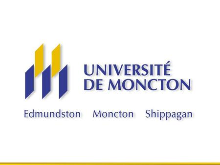 Largest francophone University outside Quebec Secure, safe, warm environment Located in the only official billingual city and province in Canada Université.