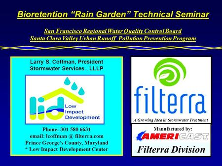 Bioretention Rain Garden Technical Seminar San Francisco Regional Water Quality Control Board Santa Clara Valley Urban Runoff Pollution Prevention Program.