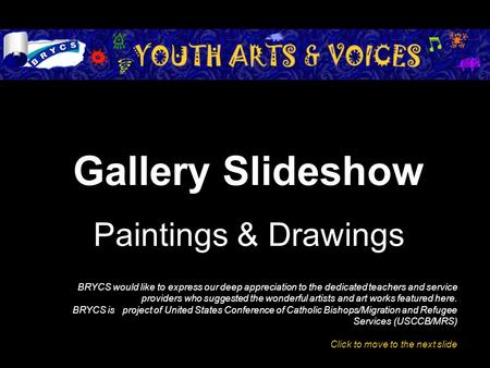 Gallery Slideshow Paintings & Drawings BRYCS would like to express our deep appreciation to the dedicated teachers and service providers who suggested.