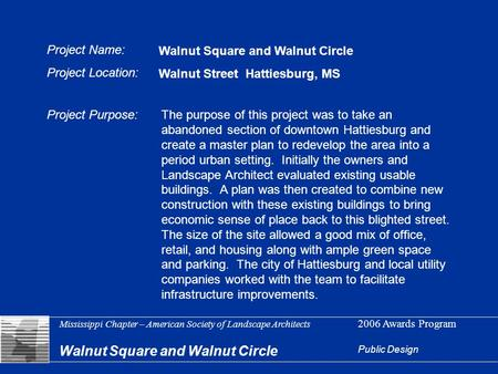 Mississippi Chapter – American Society of Landscape Architects 2006 Awards Program Walnut Square and Walnut Circle Public Design Project Name: Project.