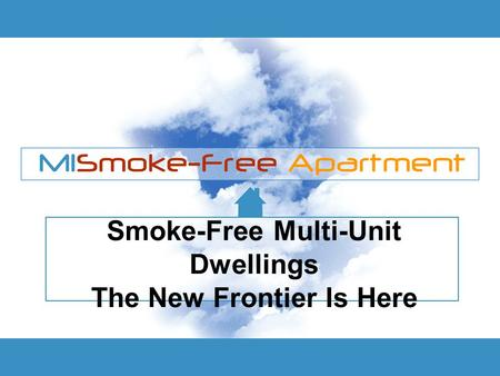 Smoke-Free Multi-Unit Dwellings The New Frontier Is Here.