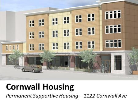 Cornwall Housing Permanent Supportive Housing – 1122 Cornwall Ave.