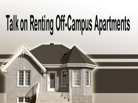 Contents Introduction of Off-Campus Housing Section Information of renting off-campus apartments Q & A.