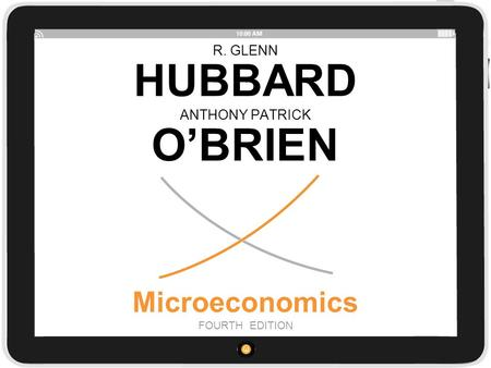 R. GLENN HUBBARD Microeconomics FOURTH EDITION ANTHONY PATRICK OBRIEN.