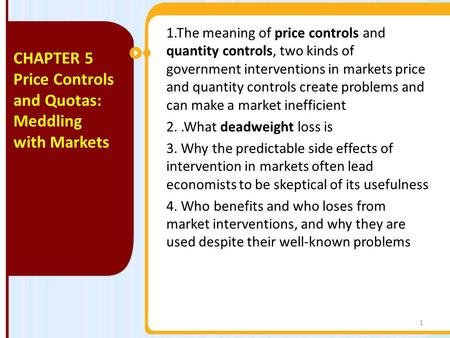 1.The meaning of price controls and quantity controls, two kinds of government interventions in markets price and quantity controls create problems and.