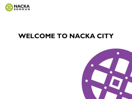 WELCOME TO NACKA CITY. 14 000 apartments, 10 000 workplaces and an extended metro line. Welcome to a creative inner city development projekt in stocholm.