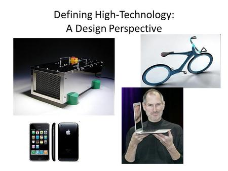 Defining High-Technology: A Design Perspective. What is High-Tech for them? Is it just a matter of more technology?
