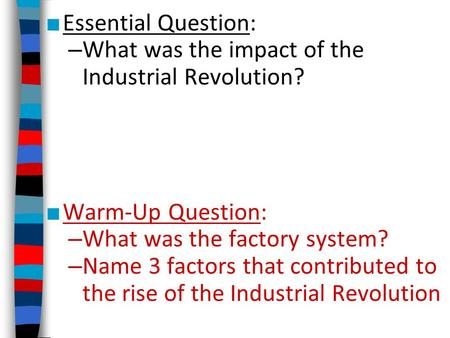 Essential Question: What was the impact of the Industrial Revolution?