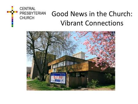 Good News in the Church: Vibrant Connections. Surviving to Thriving Outline Hitting Bottom The Turning Point Connecting With the Community Intercultural.