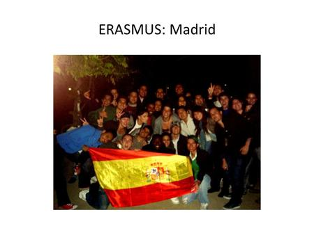 ERASMUS: Madrid. Universidad Europea de Madrid Villaviciosa de Odón. South West of Madrid, 25 minutes from the city. International University- lots of.
