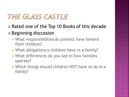 Rated one of the Top 10 Books of this decade Beginning discussion What responsibilities do parents have toward their children? What obligations o children.