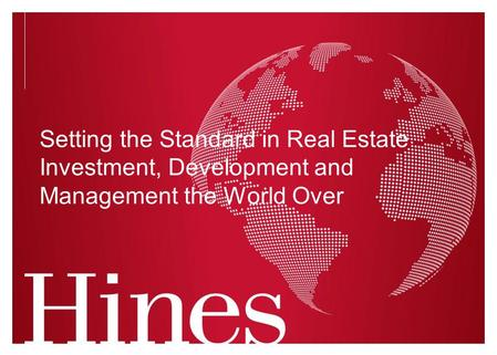 Setting the Standard in Real Estate Investment, Development and Management the World Over.
