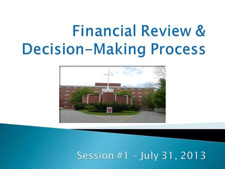 Financial Review Overview Board of Directors decision- making process. Questions for clarification.