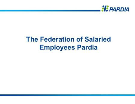 The Federation of Salaried Employees Pardia. Pardia – the Federation of Salaried Employees central organisation for negotiation, agreements and the protection.