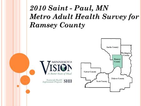 2010 Saint - Paul, MN Metro Adult Health Survey for Ramsey County.