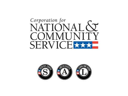 2 Mission Statement The mission of the Corporation for National and Community Service (CNCS) is to improve lives, strengthen communities, and foster civic.