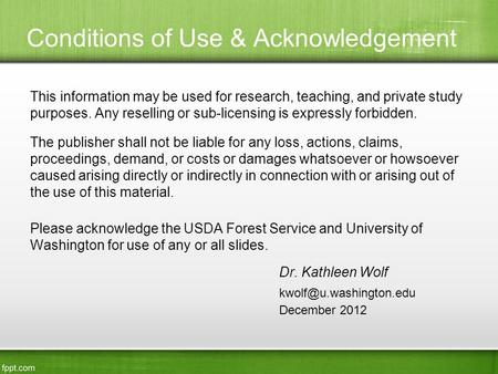 Conditions of Use & Acknowledgement This information may be used for research, teaching, and private study purposes. Any reselling or sub-licensing is.