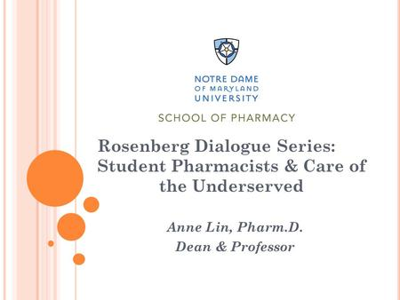 Anne Lin, Pharm.D. Dean & Professor Rosenberg Dialogue Series: Student Pharmacists & Care of the Underserved.