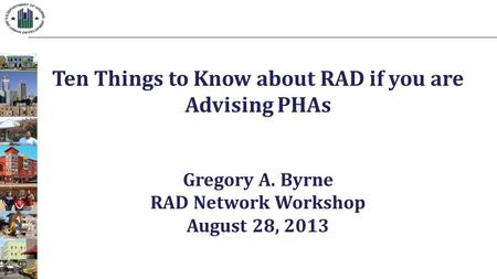 Ten Things to Know about RAD if you are Advising PHAs